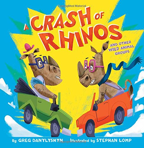 A Crash of Rhinos: And Other Wild Animal Groups Image