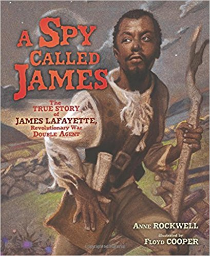 A Spy Called James: The True Story of James Lafayette, Revolutionary War Double Agent Image