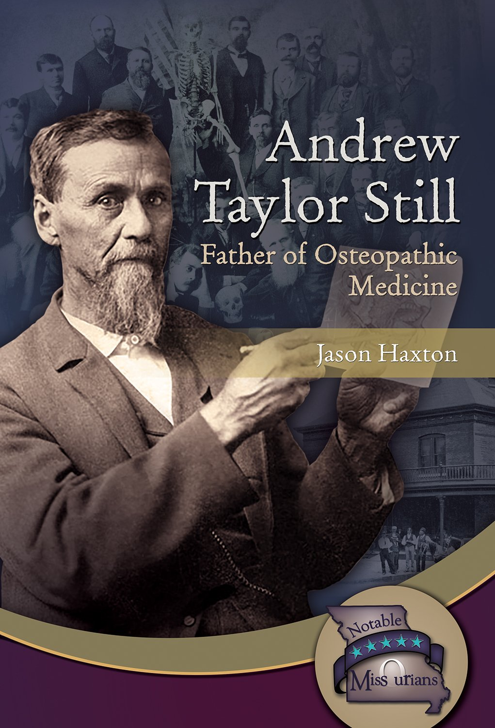 Andrew Taylor Still: Father of Osteopathic Medicine Image