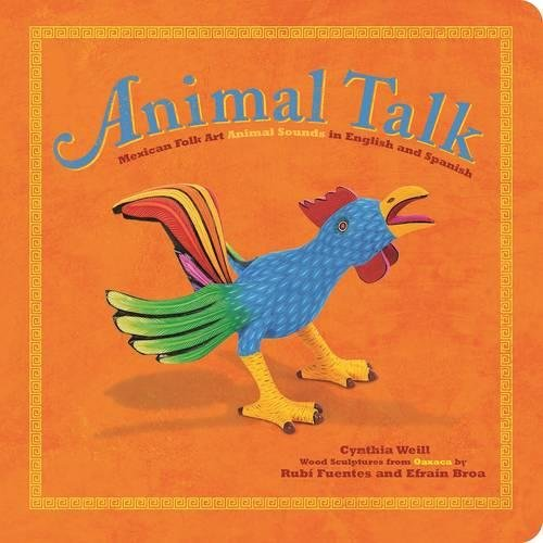 Animal Talk: Mexican Folk Art Animal Sounds in English and Spanish Image