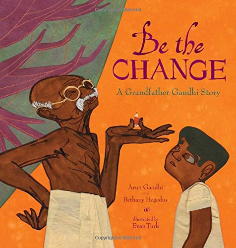 Be the Change: A Grandfather Gandi Story Image