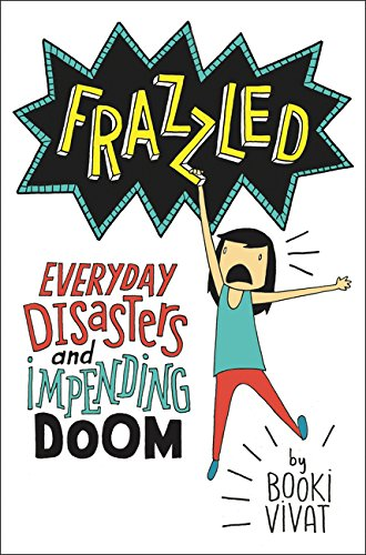 Frazzled: Everyday Disasters and Impending Doom Image