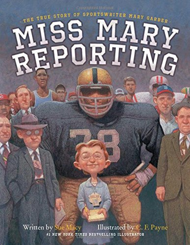 Miss Mary Reporting: The True Story of Sportswriter Mary Garber Image