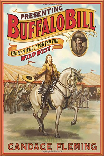 Presenting Buffalo Bill: The Man Who Invented the Wild West Image