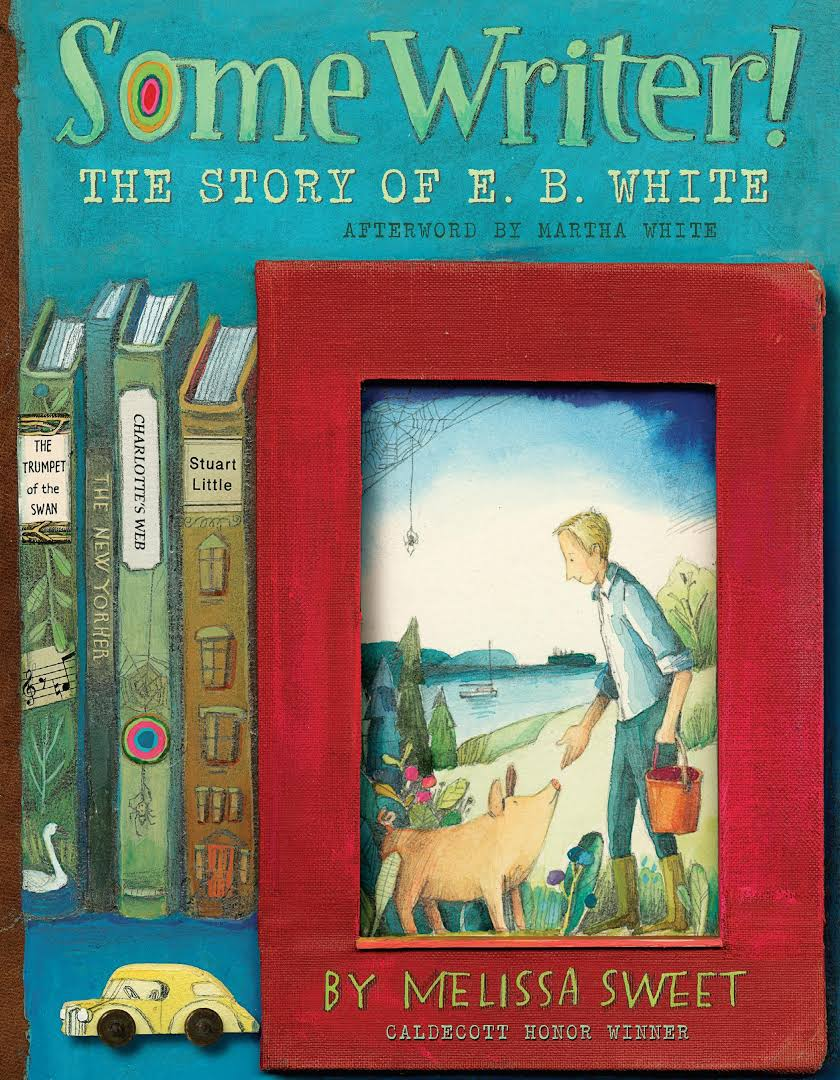 Some Writer!: The Story of E.B. White Image