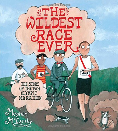 The Wildest Race Ever: The Story of the 1904 Olympic Marathon Image