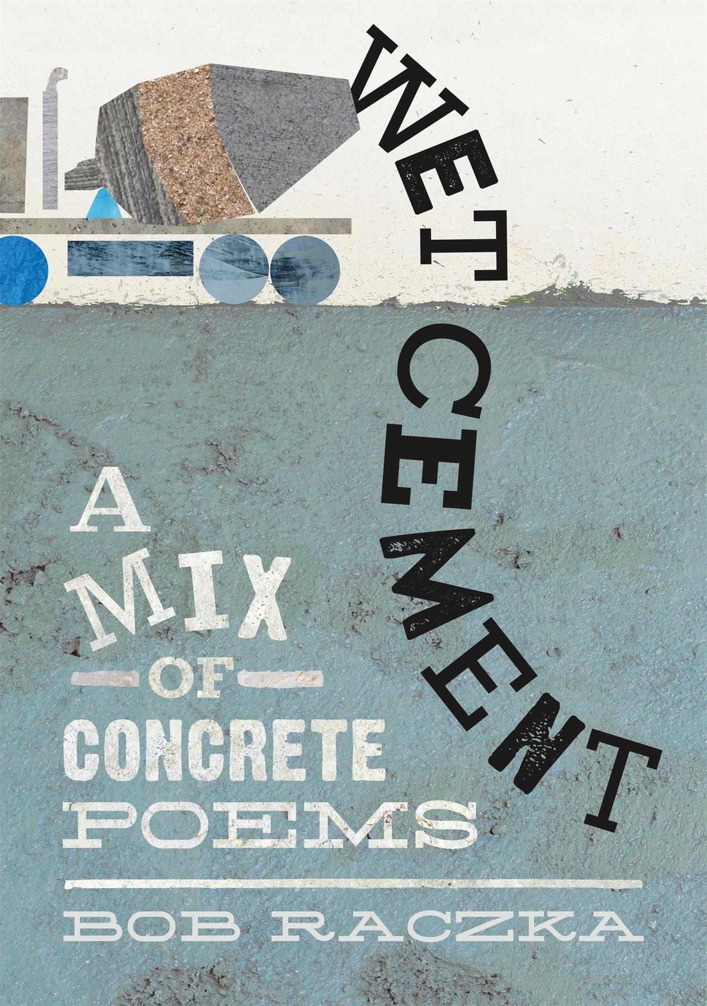 Wet Cement: A Mix of Concrete Poems Image