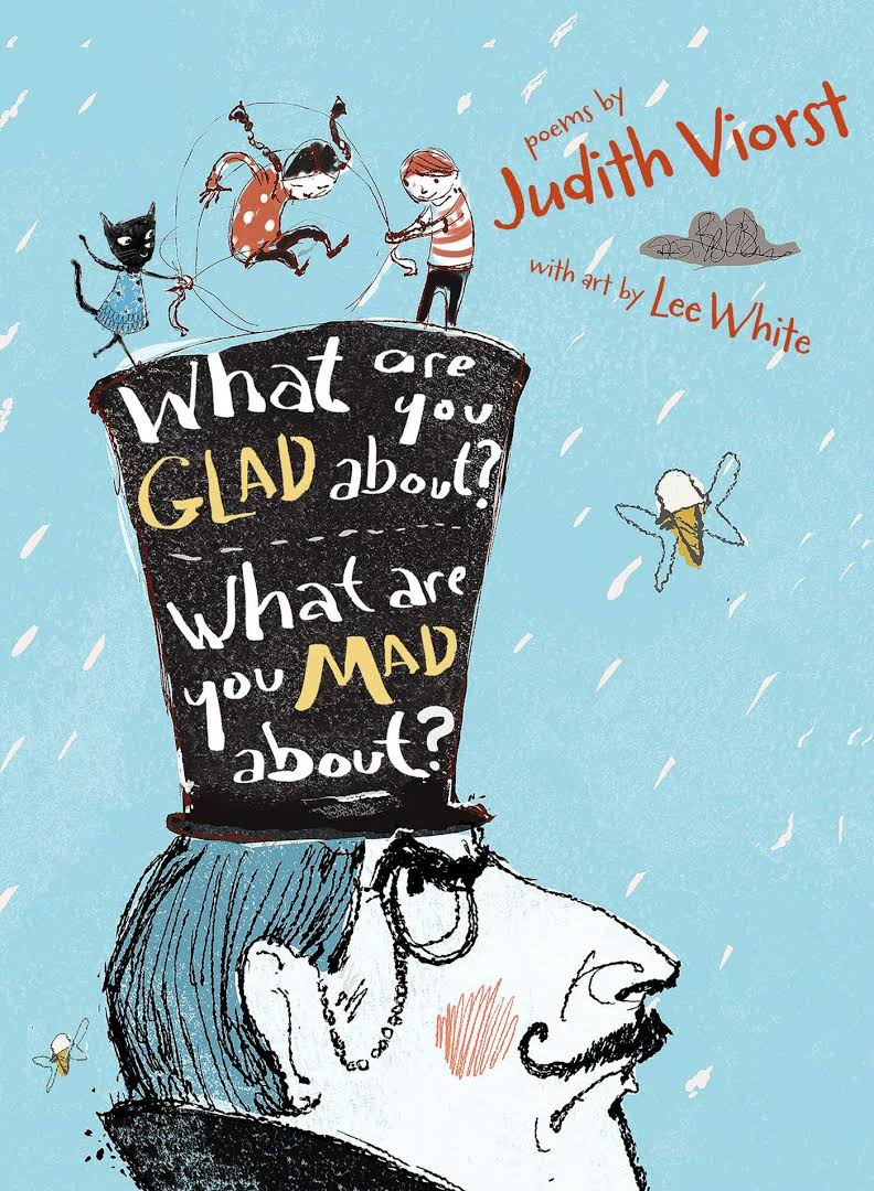 What Are You Glad About? What Are You Mad About?: Poems for When a Person Needs a Poem Image