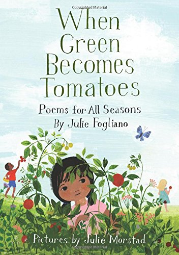 When Green Becomes Tomatoes: Poems for All Seasons Image