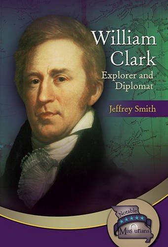 William Clark: Explorer and Diplomat Image