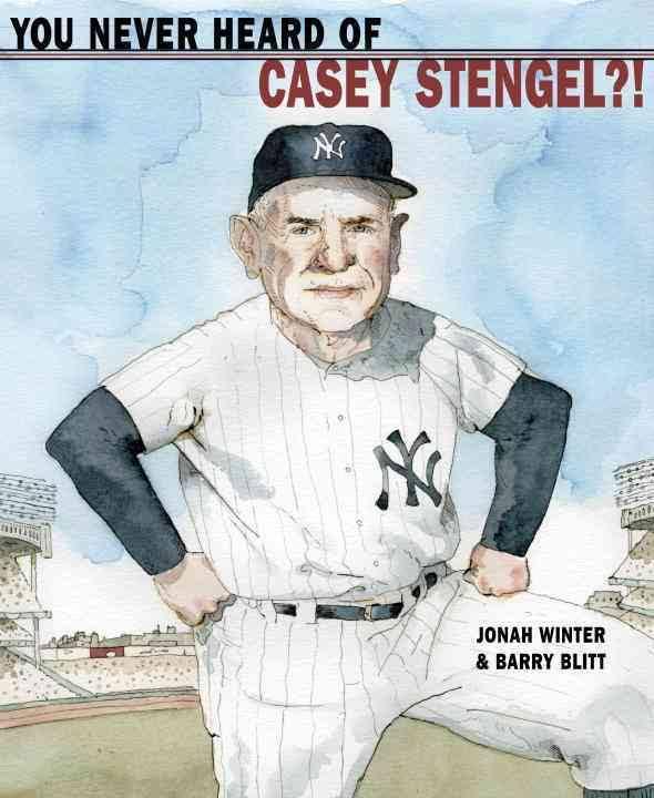 You Never Heard of Casey Stengel?! Image