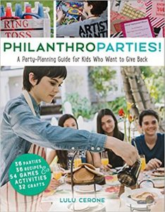 Philanthroparties!: a party-planning guide for kids who want to give back Image