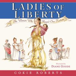 Ladies of Liberty: The Women Who Shaped Our Nation Image