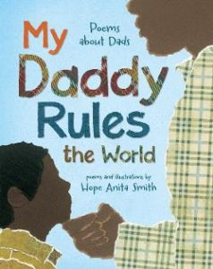 My Daddy Rules the World: Poems About Dads Image