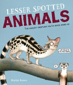 Lesser Spotted Animals: The Coolest Creatures You