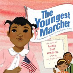 Youngest Marcher: The Story of Audrey Faye Hendricks, a Young Civil Rights Activist Image