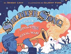 Soldier Song: A True Story of the Civil War Image