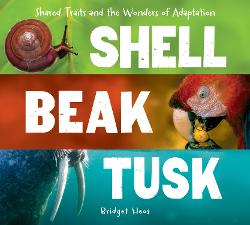 Shell, Beak, Tusk: Shared Traits and the Wonders of Adaptation Image