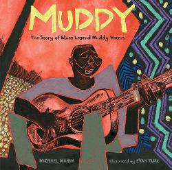 Muddy: The Story of Blues Legend Muddy Waters Image