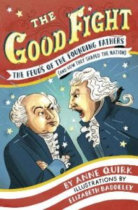 Good Fight: The Feuds of the Founding Fathers (and How They Shaped the Nation) Image