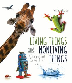 Living Things and Nonliving Things: A Compare and Contrast Book Image