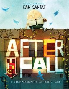 After the Fall: How Humpty Dumpty Got Back Up Again Image