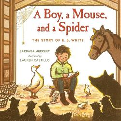 Boy, a Mouse, and a Spider: The Story of E.B. White Image
