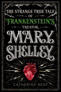 The Strange True Tale of Frankenstein