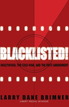 Blacklisted!: Hollywood, the cold war, and the first amendment Image
