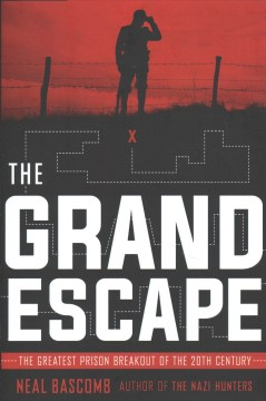 The Grand Escape: the greatest prison breakout of the 20th century Image
