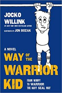 Way of the Warrior Kid: From Wimpy to Warrior the Navy SEAL Way Image