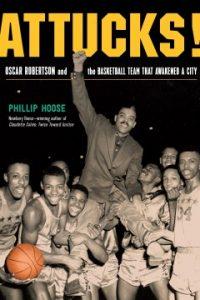 Attucks!: Oscar Robertson and the basketball team that awakened a city Image