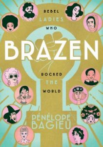 Brazen: rebel ladies who rocked the world Image