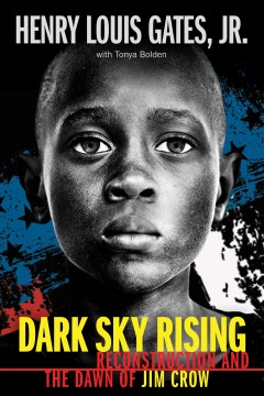 Dark Sky Rising: reconstruction and the dawn of Jim Crow Image