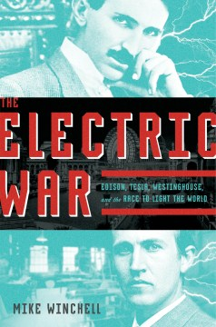 The Electric War: Edison, Tesla, Westinghouse, and the race to light the world Image