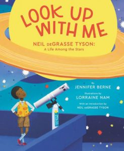 Look Up With Me: Neil DeGrasse Tyson: A Life Among the Stars Image