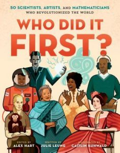 Who Did It First: 50 Scientists, Artists, and Mathematicians Who Revolutionized the World Image