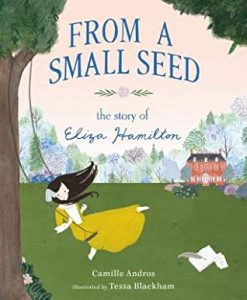 From a Small Seed: The Story of Eliza Hamilton Image