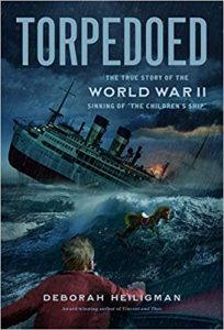 "Torpedoed: the true story of the World War II sinking of the ""The Children"